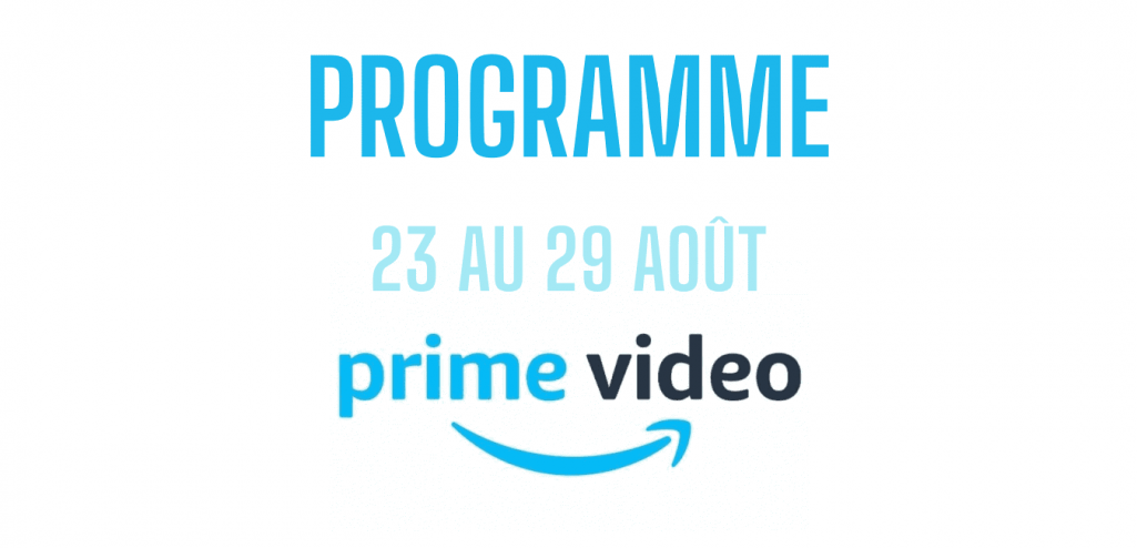 Vidéo Amazon Prime: les sorties de la semaine (23-29 août)